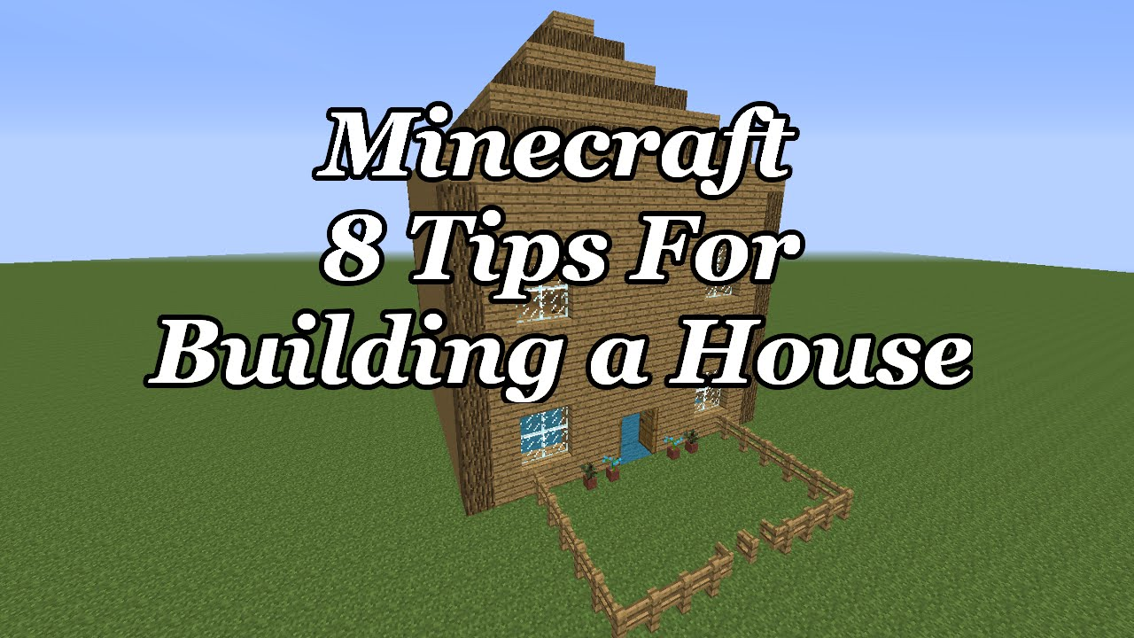 Tips On Building A House New Minecraft How To Build A House  8 Tips To Make Your House Look Design Ideas
