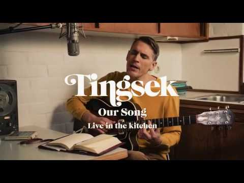 Tingsek - Our Song - Live in the kitchen