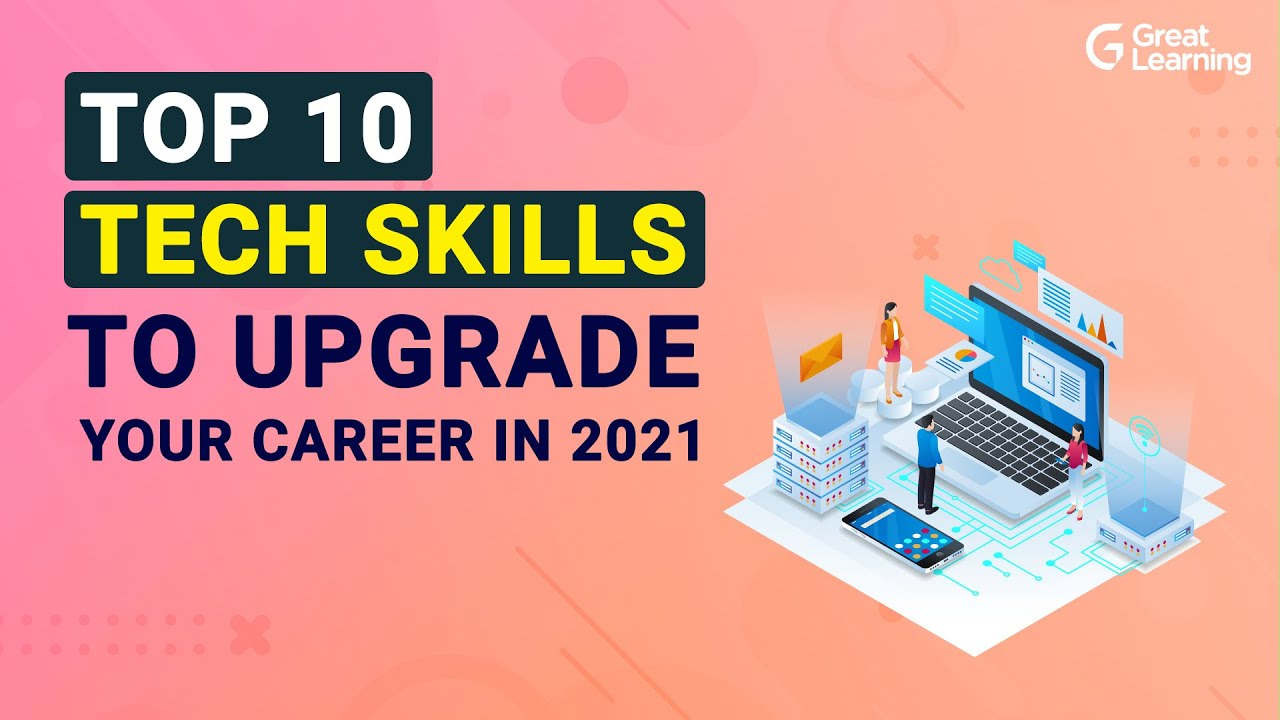 Top 10 Tech Skills to Upgrade Your Career in 2021 | Hottest Tech Skills of 2021