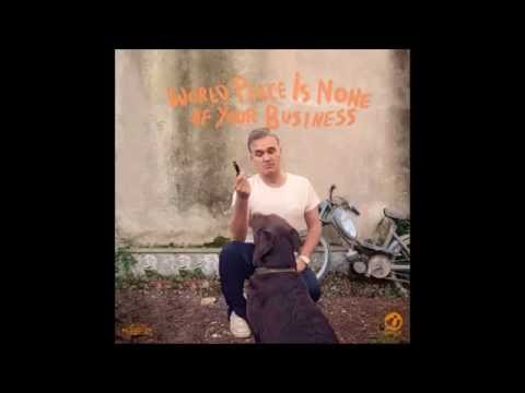 World Peace Is None Of Your Business - Morrissey