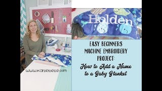 Easy Beginner Machine Embroidery Project: Adding a Name to a Baby Blanket