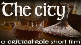 Critical Role Short Film: The City (Directed by Ellie C. Bright) [Spoilers E68]