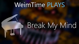 """WeimTime Plays"" - Break My Mind -- MP3 Download"