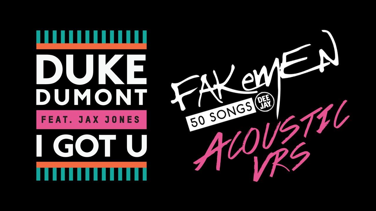 duke-dumont-i-got-u-acoustic-vrs-50-songs-radio-deejay-fakemenofficial