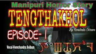 Tengthakhol || Episode-1 || Manipuri horror story