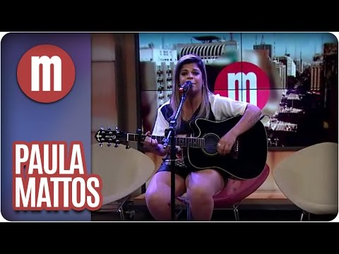 Mulheres - Paula Mattos (08/03/16)