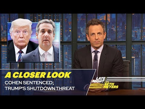 Cohen Sentenced; Trumps Shutdown Threat: A Closer Look