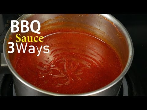 How To Make Bbq Sauce 3 Ways Youtube