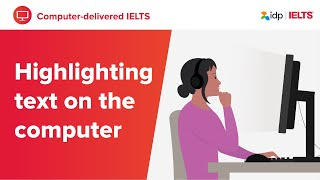 Highlighting text - Computer-delivered IELTS