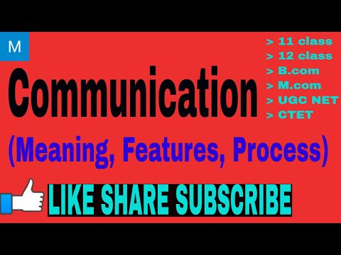 Communication -Meaning, Features, Process || Communication
