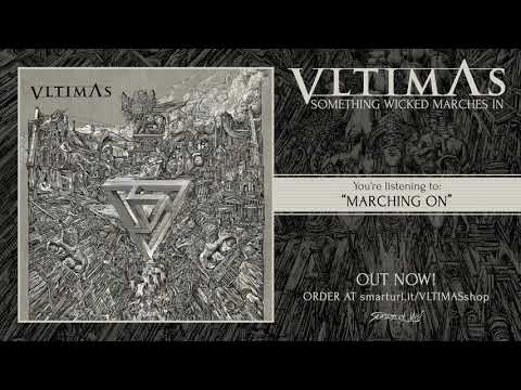 VLTIMAS - Marching On (Official Track)