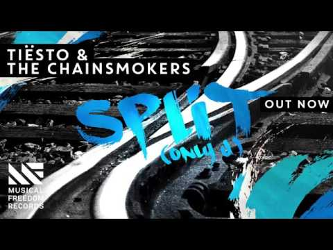 Tiësto  The Chainsmokers   Split Only U OUT NOW