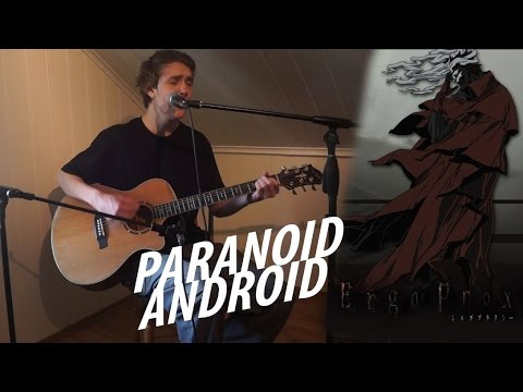 Paranoid Android - Radiohead cover Ergo Proxy Ending song