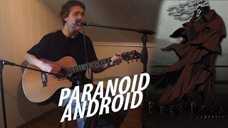 Baixar Paranoid Android - Radiohead cover Ergo Proxy Ending song