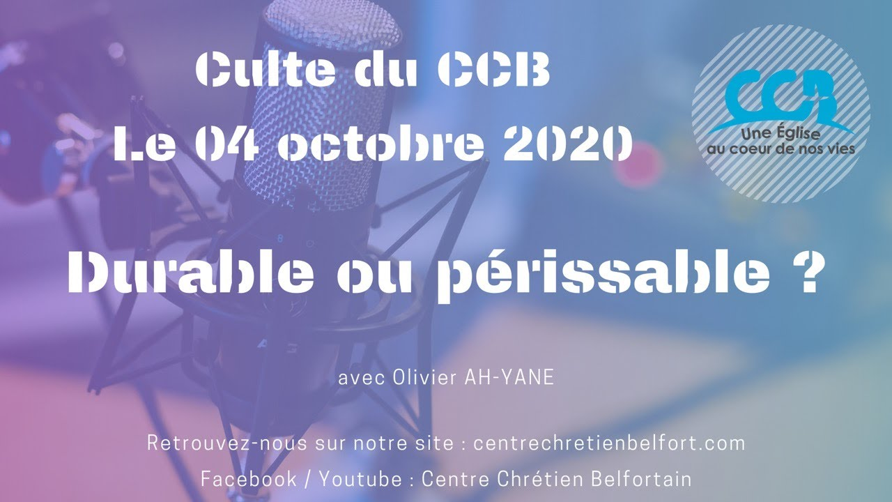 Durable ou périssable ? - Culte du 04/10/2020