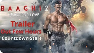 Baaghi 2 || Official Trailer Out Today || Tiger Shroff Ready For Action || Disha Patani
