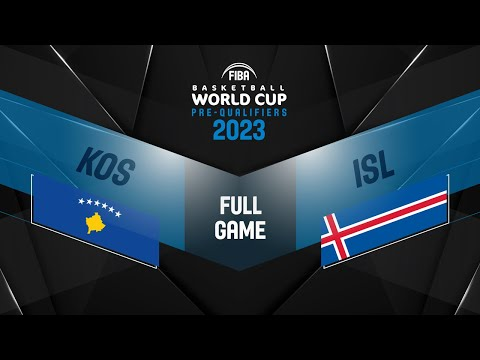 Kosovo V Iceland - Full Game - FIBA Basketball World Cup 2023 European Pre-Qualifiers