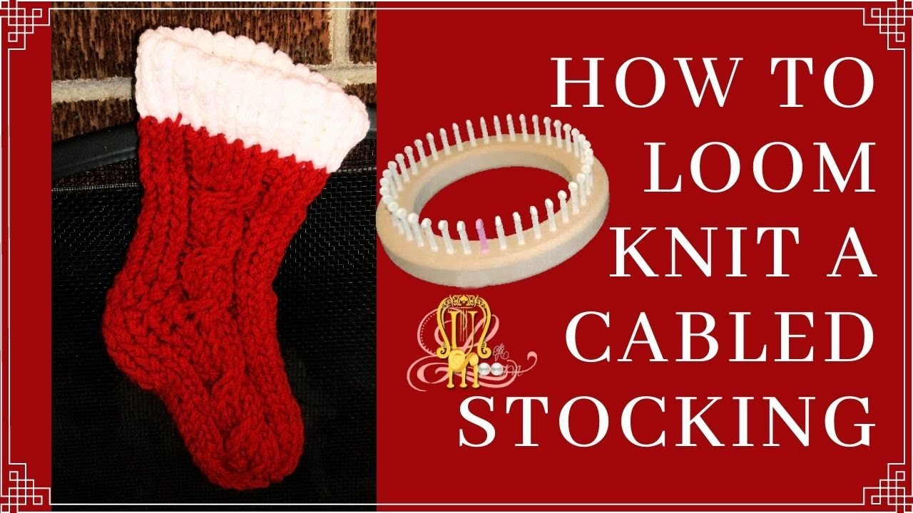 How to Loom Knit a Stocking/ Booties Simple and Cabled - YouTube