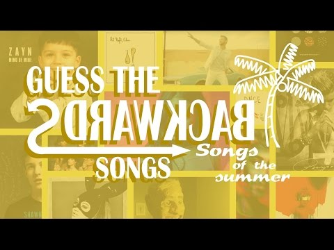 GUESS THE BACKWARDS SONGS songs of the summer edition