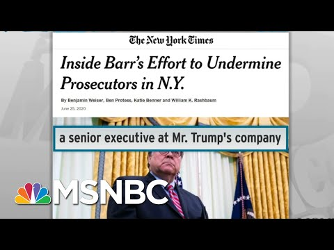 Barr Interfered In SDNY Cases Tied To Trump Interests: NYT | Rachel Maddow | MSNBC