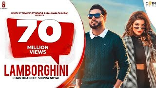 New Punjabi Songs 2020 - 2021 Lamborghini Official Video | Khan Bhaini | Shipra Goyal Ft. Raj Shoker