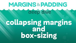 Margin and Padding Deep Dive: Collapsing margins, resets, and CSS box-sizing