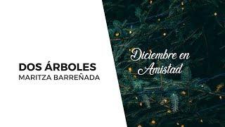 Diciembre en Amistad |Los dos árboles | Maritza Barreñada