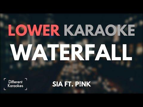 Sia ft. Pink - Waterfall (LOWER Key Karaoke)