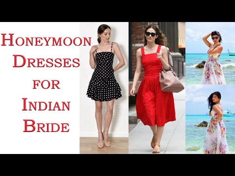 Top 30 Best Honeymoon Dresses For Indian Bride 2019 , For
