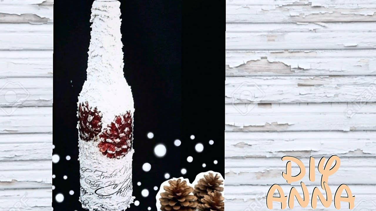 decoupage christmas bottle with snow and pinecones diy ideas decorations craft tutorial uradi sam youtube