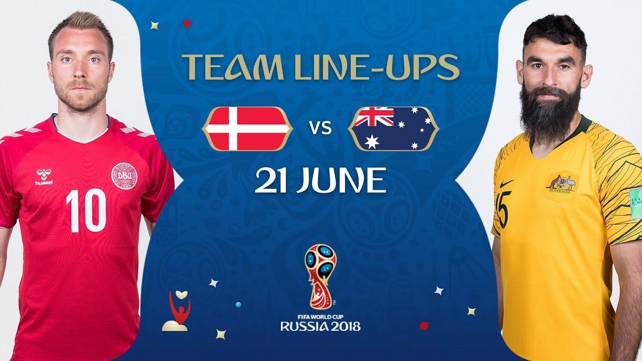 f0695974ca8 LINEUPS – Denmark v Australia - MATCH 22   2018 FIFA World Cup ...