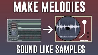 HOW TO MAKE YOUR MELODIES SOUND LIKE OLD SAMPLES