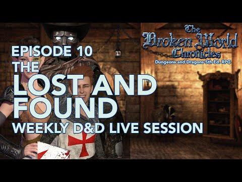 The Broken World Chronicles TTRPG LIVE Session - Episode 10