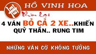 Cờ Tướng đỉnh cao Hồ Vinh Hoa 4 ván cờ phế bỏ cả hai xe hay nhất