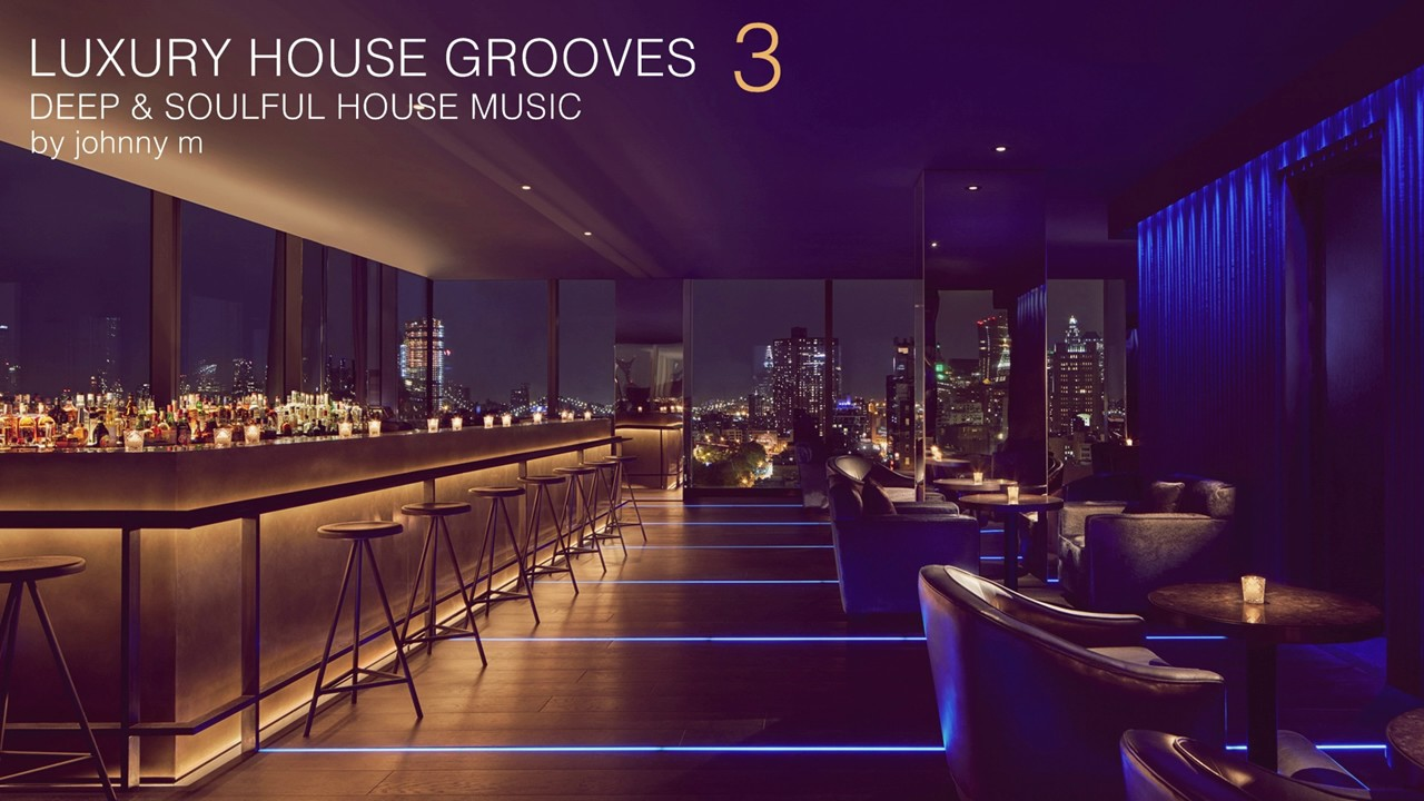 Luxury house grooves part 3 deep soulful 2017 for Modern house 8 part 3