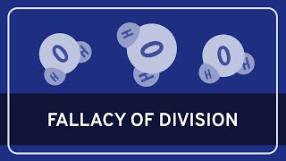 CRITICAL THINKING - Fallacies: Fallacy of Division