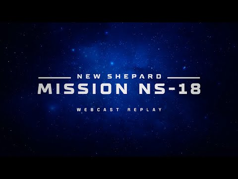 Replay: New Shepard Mission NS-18 Webcast