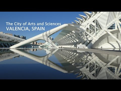 VALENCIA, SPAIN: THE CITY OF ARTS AND SCIENCES