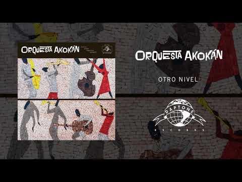 Orquesta Akokán - Otro Nivel (Official Audio)