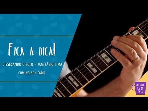 Fica a Dica   Dissecando o Solo - Jam Fábio Lima   Nelson Faria