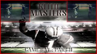 Keith Masters - Game Day II | HD
