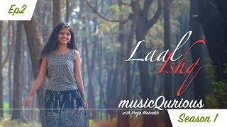 Laal Ishq | musicQurious | season 1 | with Pooja Mahadik