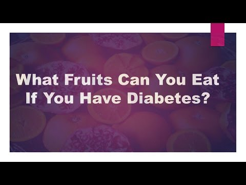 What Fruits Can You Eat If You Have Diabetes ? 2016 // For Health