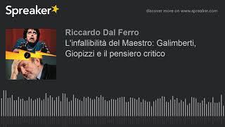 Gambar cover L'infallibilità del Maestro: Galimberti, Giopizzi e il pensiero critico