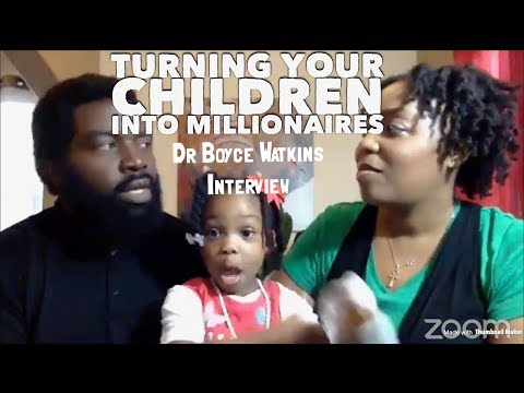 Turning your children into millionaires|Dr. Boyce Watkins Interviews The Family O