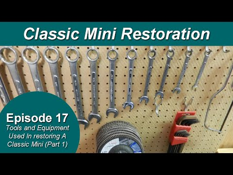 Classic Mini Restoration Episode 17 - Tools And Equipment Used In Restoring A Classic Mini (Part 1)