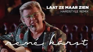 René Karst - Laat Ze Maar Zien Hardstyle Remix