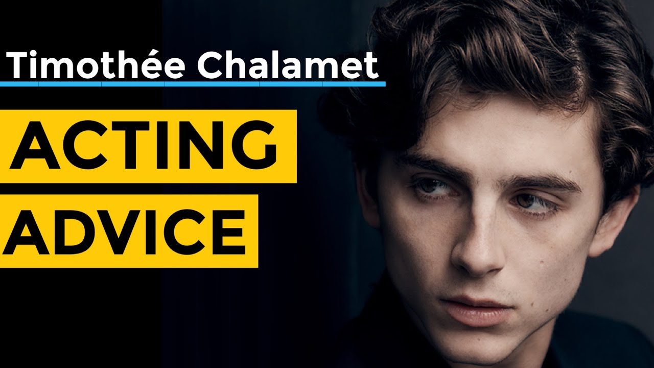 Timothee Chalamet Acting Advice