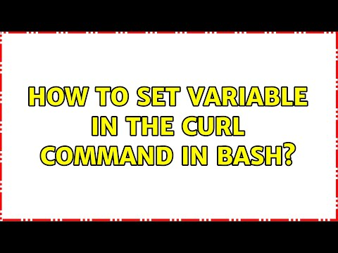 Ubuntu: How To Set Variable In The Curl Command In Bash? (4 Solutions!!)