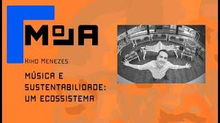 Minicurso: Música e Sustentabilidade, um ecossistema - Kiko Menezes